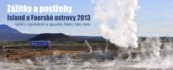 Island a Faerské ostrovy 2013 - Příhody a zážitky